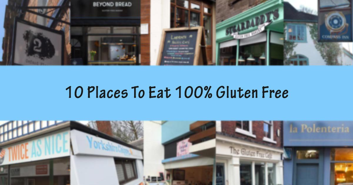10 Places To Eat 100% Gluten Free