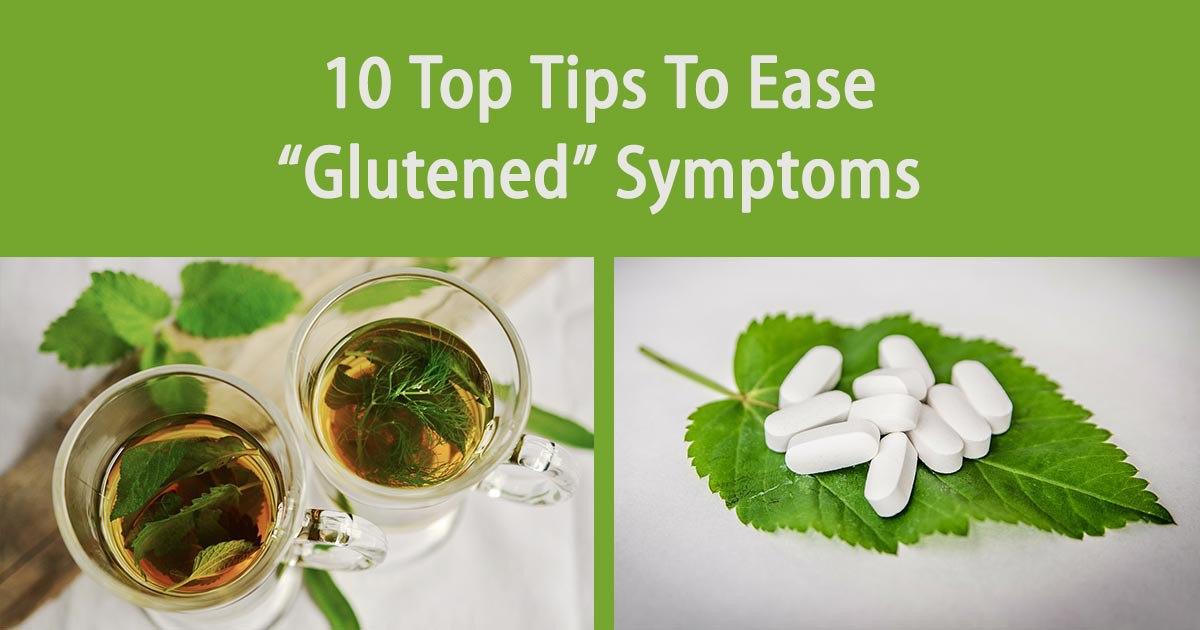 10 Top Tips To Ease 'Glutened' Symptoms