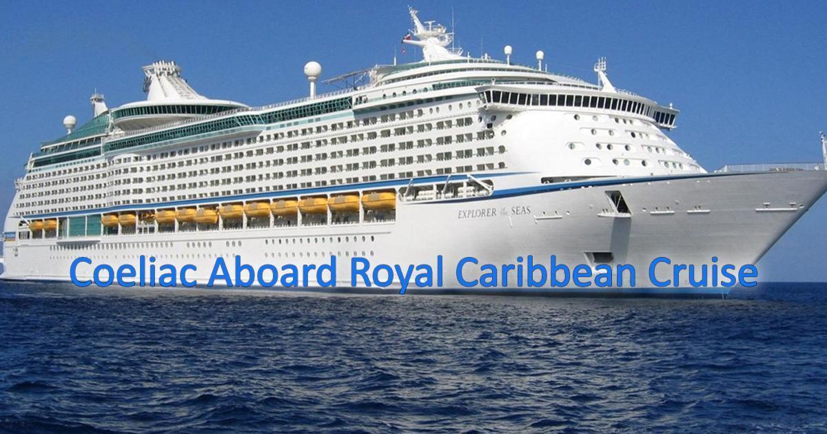 Coeliac Aboard Royal Caribbean Cruise