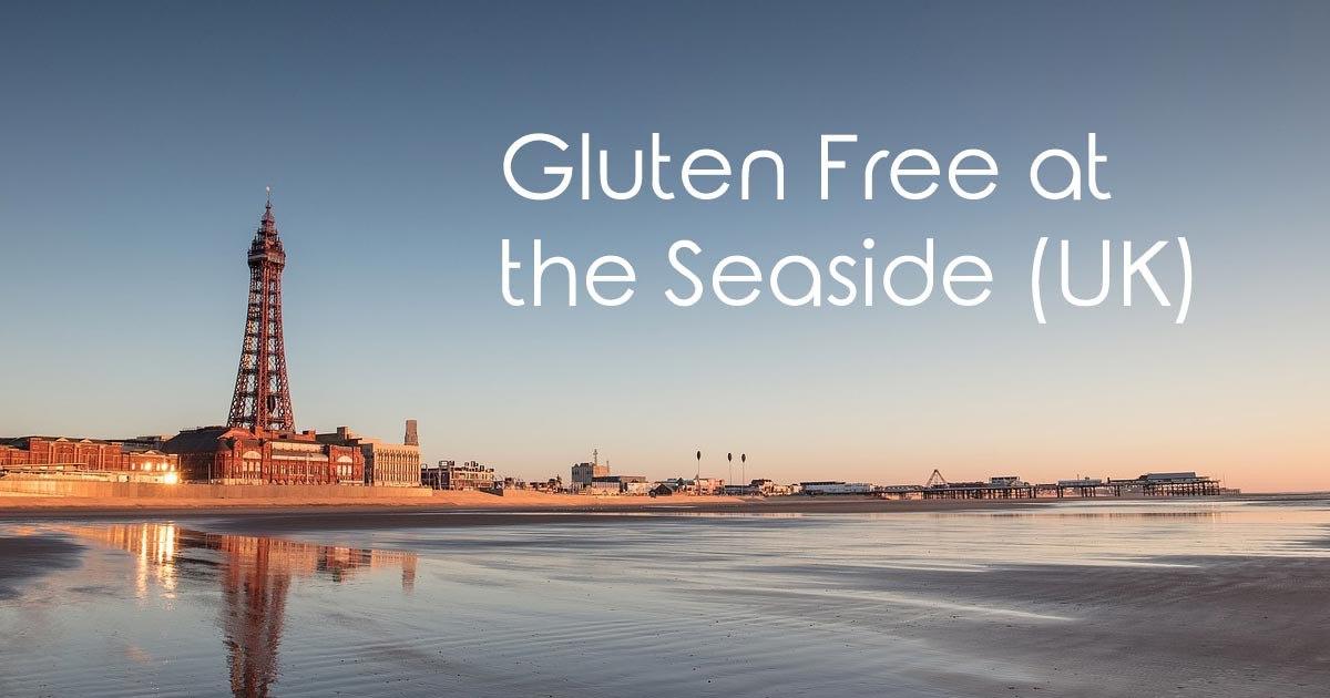 Gluten Free at the Seaside (UK)