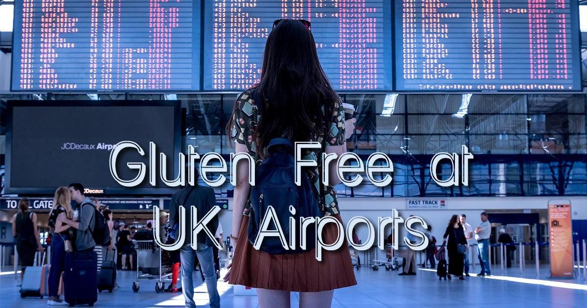 Gluten Free at UK Airports