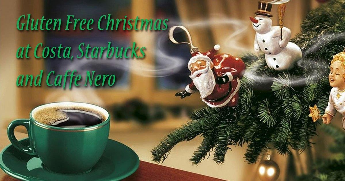 Gluten Free Christmas at Costa, Starbucks and Caffe Nero