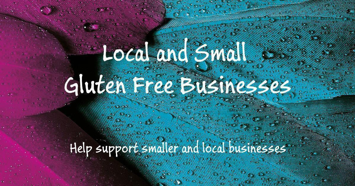 Local and Small Gluten Free Businesses