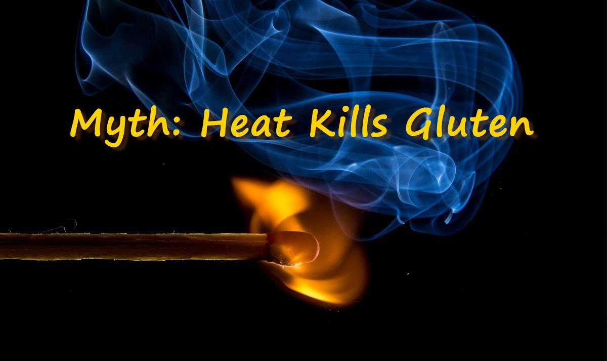 Myth: Heat Kills Gluten