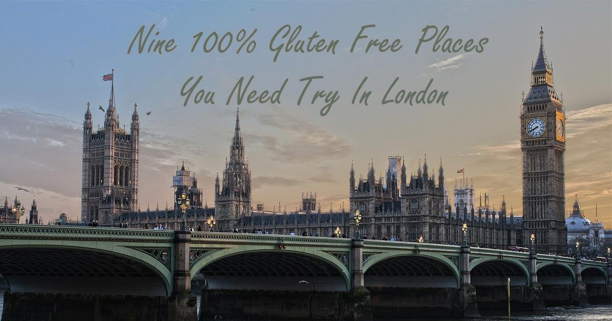 Nine 100% Gluten Free Places You Need To Try In London