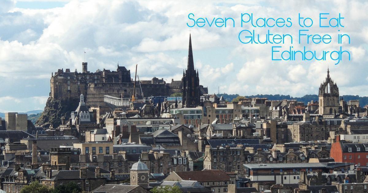 Seven Places to Eat Gluten Free in Edinburgh